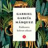 Gabriel García Márquez - Rakkautta koleran aikaan