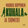 Markku Ropponen - Kuhala ja tuomitut