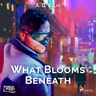 What Blooms Beneath - äänikirja