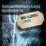 Rikosreportaasi Suomesta 1989 - äänikirja