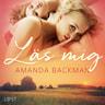Amanda Backman - Läs mig - erotisk novell