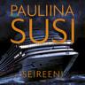 Pauliina Susi - Seireeni