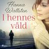 Hanna Wallsten - I hennes våld
