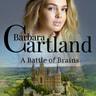 Barbara Cartland - A Battle of Brains (Barbara Cartland's Pink Collection 60)