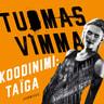 Tuomas Vimma - Koodinimi Taïga