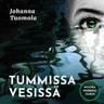 Johanna Tuomola - Tummissa vesissä