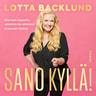 Lotta Backlund - Sano kyllä!