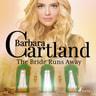 The Bride Runs Away (Barbara Cartland's Pink Collection 117) - äänikirja