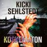 Kicki Sehlstedt - Koskematon