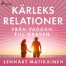 Lennart Matikainen - Kärleksrelationer från vaggan till graven