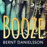 Bernt Danielsson - Booze