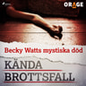 – Orage - Becky Watts mystiska död
