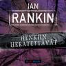 Ian Rankin - Henkiin herätettävät