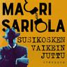 Mauri Sariola - Susikosken vaikein juttu