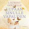 Laurent Gounelle - Lupaan sinulle vapauden