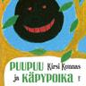 Kirsi Kunnas - Puupuu ja Käpypoika