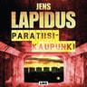 Jens Lapidus - Paratiisikaupunki