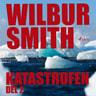 Wilbur Smith - Katastrofen del 2