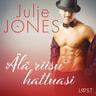 Julie Jones - Älä riisu hattuasi - eroottinen novelli
