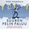 Hiski Haukkala - Suuren pelin paluu – Suomen tulevaisuus kriisien maailmassa