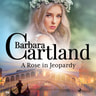 Barbara Cartland - A Rose in Jeopardy (Barbara Cartland's Pink Collection 100)