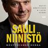 Sauli Niinistö – Mäntyniemen herra - äänikirja
