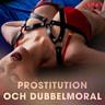 Prostitution och dubbelmoral - äänikirja