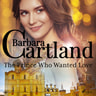 Barbara Cartland - The Prince Who Wanted Love (Barbara Cartland's Pink Collection 139)