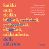 Dolly Alderton - Kaikki mitä tiedän rakkaudesta