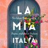 Sirkku Salovaara - La mia Italia – Ihana, mahdoton Italiani