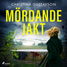 Christina Gustavson - Mördande jakt