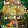 H. C. Andersen - Tarhakukko ja viirikukko