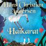 H. C. Andersen - Haikarat
