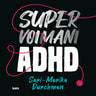 Sari-Marika Durchman - Supervoimani ADHD