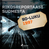 Kustantajan työryhmä - Rikosreportaasi Suomesta 1997