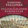 Ildefonso Falcones - Paljasjalkainen kuningatar
