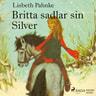 Britta sadlar sin Silver - äänikirja