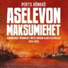 Aselevon maksumiehet – Suomalaiset merimiehet natsi-Saksan keskitysleireillä 1944–1945 - äänikirja