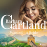 Wanted - A Bride (Barbara Cartland's Pink Collection 125) - äänikirja