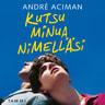 André Aciman - Kutsu minua nimelläsi