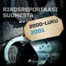 Rikosreportaasi Suomesta 2001 - äänikirja
