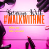 Katarina Wilk - #walkwithme