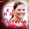 Catarina Hurtig - HKH Victoria - ett personligt porträtt