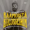 Kääpiöistä kolosseihin – Kummajaisten historia Suomessa - äänikirja