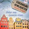 Martin Stugart - Stockholms hemligheter - Söder om Gamla stan