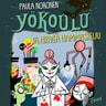 Paula Noronen - Yökoulu ja hirveä hammaskeiju
