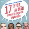 Anders Wahlberg ja Mattias Lundberg - 17 typer av män - och vad de säger till psykologen
