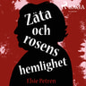 Elsie Petrén - Zäta och rosens hemlighet