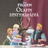 Disney - Olafin syntymäpäivä