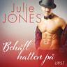 Julie Jones - Behåll hatten på - erotisk novell